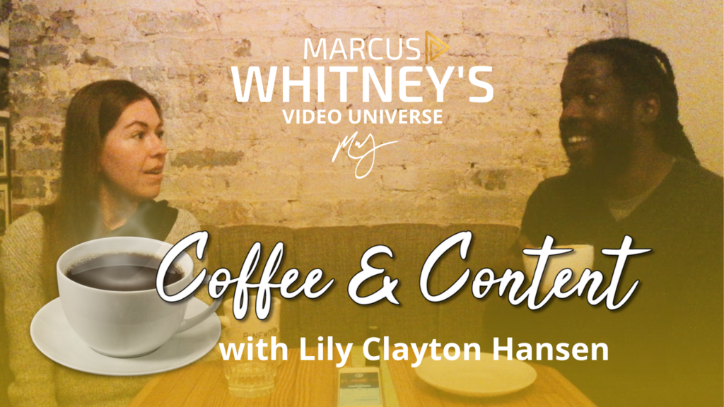 Coffee & Content Podcast Conversation with Entrepreneur Marcus Whitney